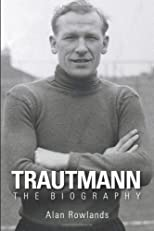 Trautmann : the biography 