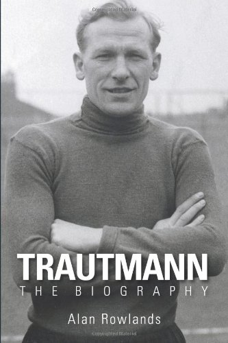Trautmann: The Biography