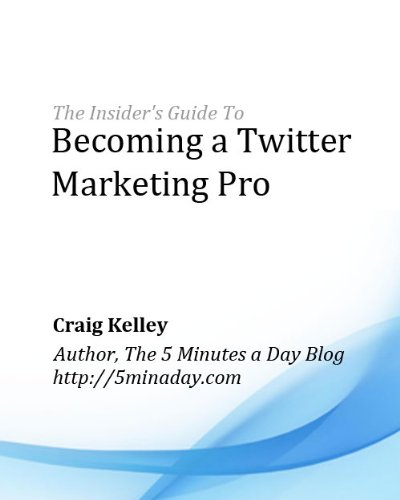 The Insider's Guide To Becoming a Twitter Marketing Pro