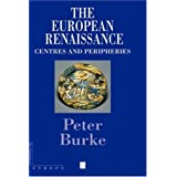 The European Renaissance: Centers and Peripheries (Making of Europe)