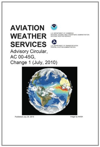 Aviation Weather Services Advisory Circular, AC 00-45G, Change 1 (July, 2010) (Aviation And Weather Services compare prices)