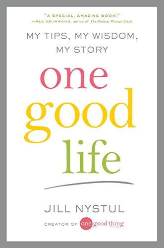 One Good Life: My Tips, My Wisdom, My Story