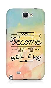 AMEZ you become what you believe Back Cover For Samsung Galaxy Note 2 N7100