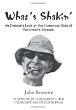 What's Shakin': An Insider?s Look at the Humorous Side of Parkinson?s Disease