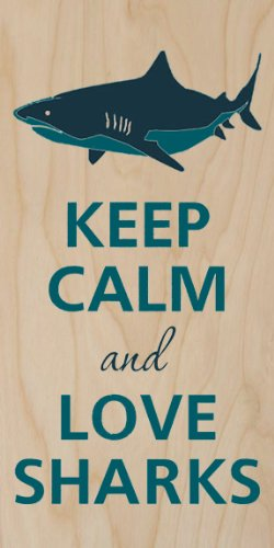 Keep Calm And Love Sharks Great White - Plywood Wood Print Poster Wall Art front-996489