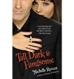 Tall, Dark & Fangsome (Immortality Bites, Book 5) (0446505854) by Rowen, Michelle
