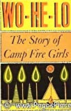 Wo He Lo the Story of Camp Fire Girls
