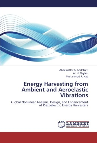 Energy Harvesting From Ambient And Aeroelastic Vibrations: Global Nonlinear Analysis, Design, And Enhancement Of Piezoelectric Energy Harvesters