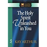 The Holy Spirit Unleashed In You: Acts - Kindle Edition - Kindle Book (june 15, 2002)