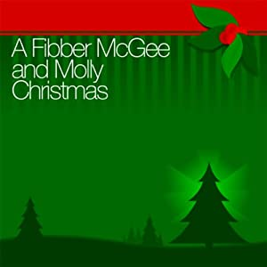 A Fibber McGee and Molly Christmas | [Fibber McGee & Molly]