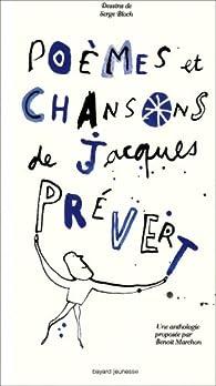 Poèmes Et Chansons De Jacques Prévert Benoît Marchon Babelio