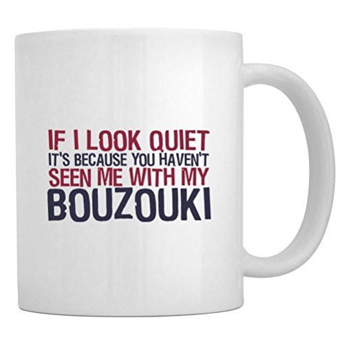 Teeburon If I Look Quiet It'S Because You Haven'T Seen Me With My Bouzouki Mug