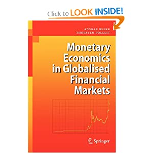 Monetary Economics in Globalised Financial Markets Ansgar Belke and Thorsten Polleit