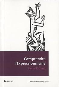 Comprendre l\'expressionnisme par Lionel Richard