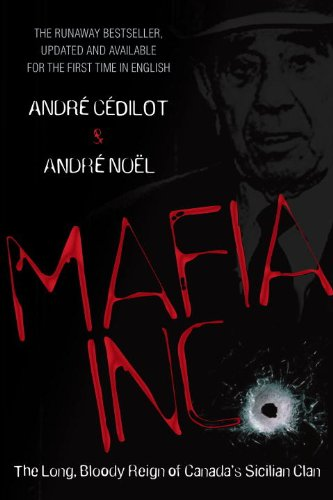 Mafia Inc.: The Long, Bloody Reign of Canada