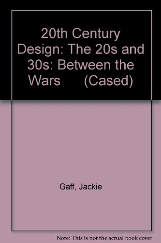 Between the Wars (20s and 30s) (20th Century Design)