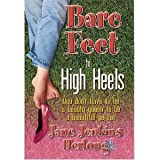 img - for Bare Feet to High Heels; You Don't Have to be a Beauty Queen to be a Beautiful Person book / textbook / text book