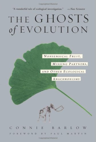 The Ghosts Of Evolution Nonsensical Fruit, Missing Partners, And Other Ecological Anachronisms
