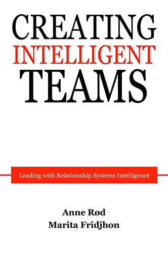 Creating Intelligent Teams: Leading with Relationship Systems Intelligence (English Edition)