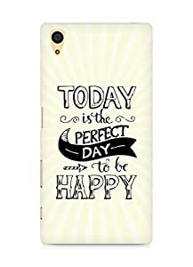 AMEZ today is the perfect day to be happy Back Cover For Sony Xperia Z5