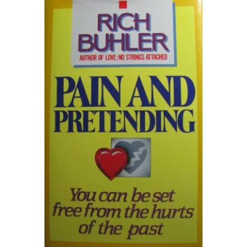 Pain and Pretending/With Study Guide Rich Buhler