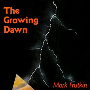 The Growing Dawn | [Mark Frutkin]
