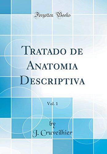 Tratado de Anatomia Descriptiva, Vol. 1 (Classic Reprint)  [Cruveilhier, J.] (Tapa Dura)