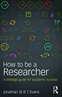 How to Be a Researcher: A strategic guide for academic success, 2nd Edition Front Cover