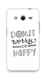 AMEZ donut dont worry be happy Back Cover For Samsung Galaxy Core 2
