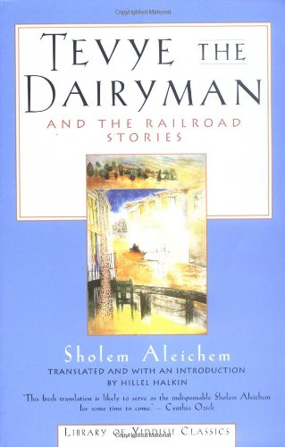 Tevye the Dairyman and The Railroad Stories (Library of...