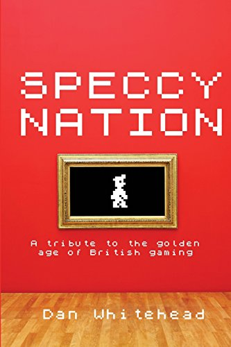 Speccy Nation (Paperback Book) A tribute to the golden age of British gaming