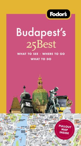 Fodor's Budapest's 25 Best, 1st Edition (Full-color Travel Guide), Fodor's