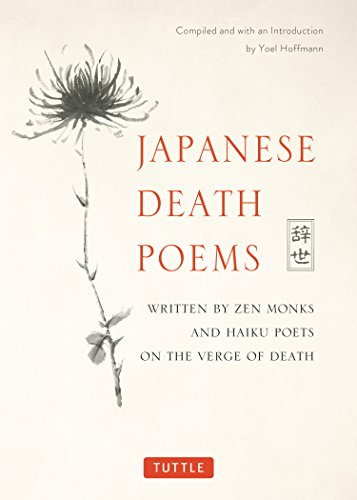 Japanese Death Poems Written by Zen Monks and Haiku Poets on the Verge of Death (Tapa Blanda)