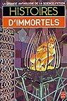 Histoires d'immortels par Anthologie de la Science Fiction
