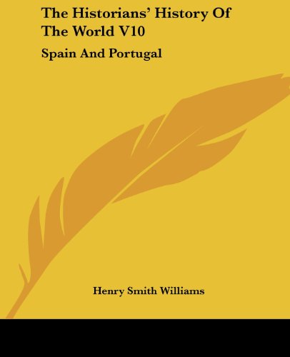 The Historians' History of the World V10: Spain and Portugal