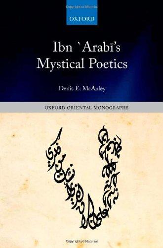 Ibn `Arabi's Mystical Poetics (Oxford Oriental Monographs)