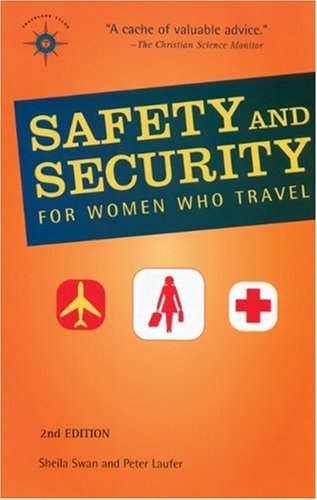 Safety and Security for Women Who Travel (Travelers' Tales)