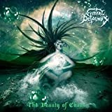 Beauty of Chaos by Eternal Deformity