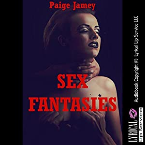 Sex Fantasies from First Anal Sex to Orgies Audiobook