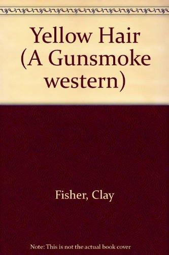 Yellow Hair (A Gunsmoke western)