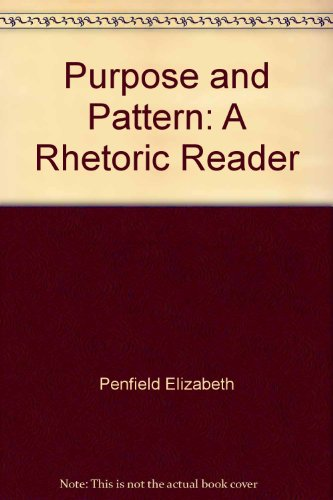 Purpose and Pattern: a Rhetoric Reader