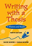 Writing with a Thesis: A Rhetoric and Reader (with InfoTrac) (0838407803) by Skwire, Sarah E.