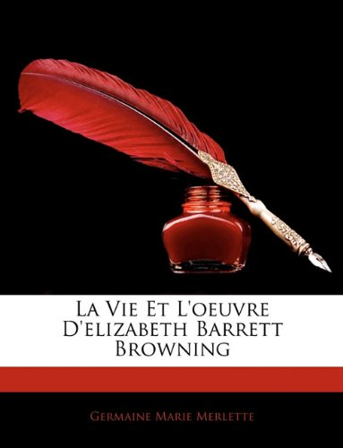La Vie Et L'oeuvre D'elizabeth Barrett Browning