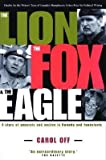 img - for [(The Lion, the Fox and the Eagle )] [Author: Carol Off] [Oct-2002] book / textbook / text book