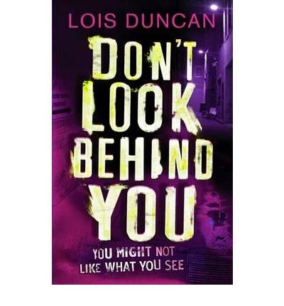 Don't Look Behind You by Duncan, Lois ( AUTHOR ) Apr-07-2011 Paperback