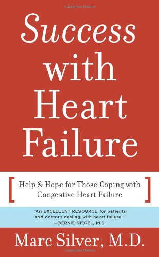 Success with Heart Failure (mass mkt ed): Help and Hope for Those with Congestive Heart Failure