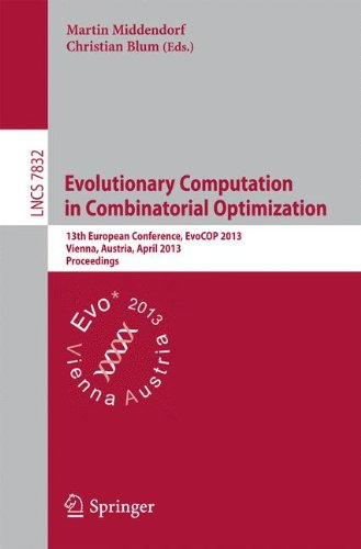 Evolutionary Computation in Combinatorial Optimization: 13th European Conference, EvoCOP 2013, Vienna, Austria, April 3-5, 2013, Proceedings (Lecture Notes in Computer Science)