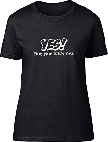 yes-but-not-with-you-ladies-t-shirt