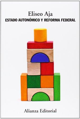 Estado Autonómico Y Reforma Federal (Alianza Ensayo)