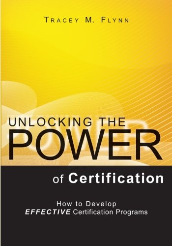Unlocking the Power of Certification: How to Develop Effective Certification Programs (Certification Programs compare prices)